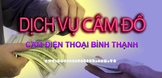 Cầm điện thoại Bình Thạnh uy tín tại TPHCM