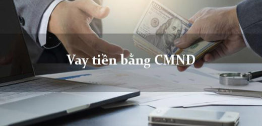 Vay tiền bằng CMND và CCCD nhanh trong ngày