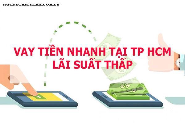 Dịch vụ cho vay tiền nhanh tại Thành phố Hồ Chí Minh