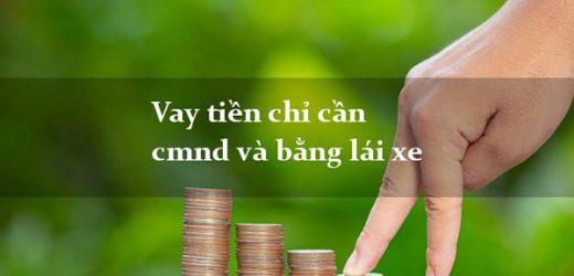 Dịch vụ vay tiền bằng CMND và bằng lái xe TpHCM